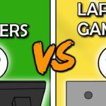 PC Gamers VS Laptop Gamers